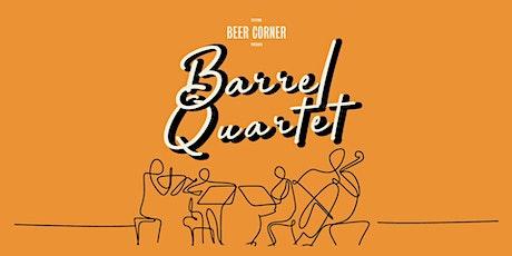 Barrel Quartet tickets