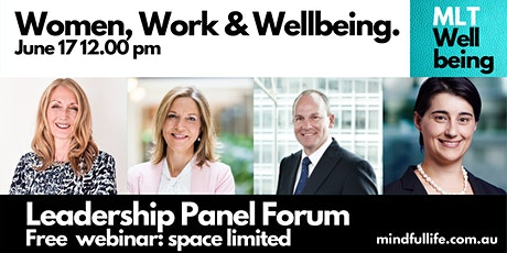 Women, Work and Wellbeing: Leadership Forum Panel Discussion tickets