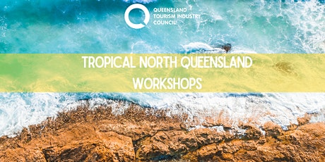 """""""Year of Indigenous Tourism Product Workshop"""" -  Tropical North Queensland tickets"""