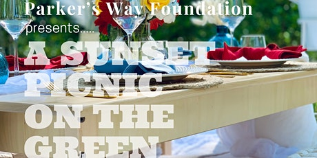 """Parker's Way Foundation Presents  """"A Sunset Picnic On The Green"""" tickets"""