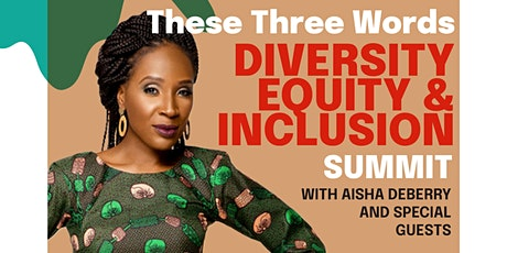 """Diversity, Equity, and Inclusion Summit - """"These Three Words"""" tickets"""