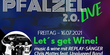 LET´S GET WINE  2.0  mit Sing Out  Loud / Pfalzel Live 2021 tickets