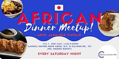 African Dinner Meetup (Afro-Japanese Cuisine) tickets