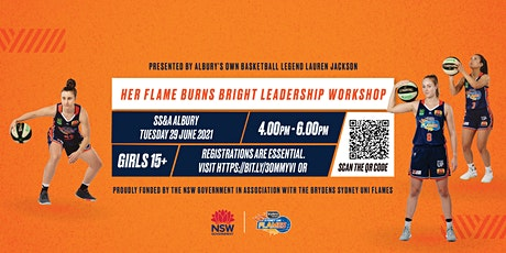 Her Flames Burns Bright Young Female Leadership workshop -Albury tickets