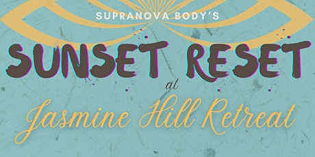 Supra Nova Body Sunset Reset at Jasmine Hill Resort tickets