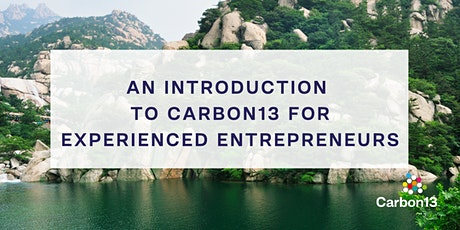 An introduction to Carbon13 for experienced entrepreneurs tickets