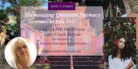 ILLUMINATING QUANTUM INTIMACY Couples & Singles LIVE Retreat in Bali 2021 tickets