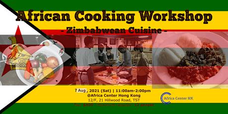 African Cooking Workshop -Zimbabwean Cuisine- tickets