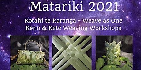 Matariki 2021. Kotahi te Raranga - Weave as One tickets