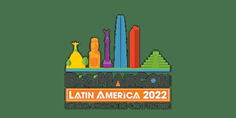 DigiMarCon Latin America 2022 - Digital Marketing Conference tickets