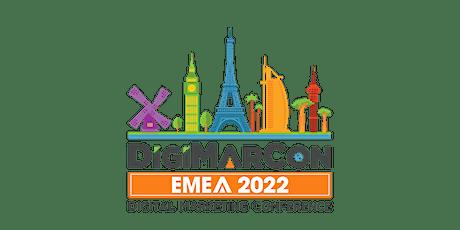 DigiMarCon EMEA 2022 - Digital Marketing, Media & Advertising Conference tickets