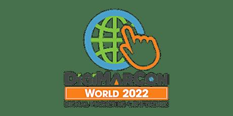 DigiMarCon World 2022 - Digital Marketing, Media & Advertising Conference tickets