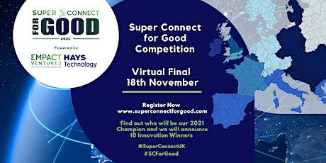 Super Connect  for Good 2021 Competition - Virtual Final biglietti