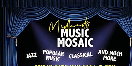 Midlands Music Mosaic via Zoom - THURSDAY 17TH JUNE 2021 tickets