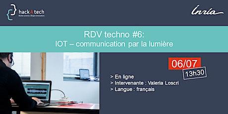 RDV techno #6 : IOT et communication par la lumière billets