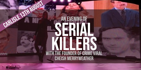 An Evening of Serial Killers - Carlisle tickets