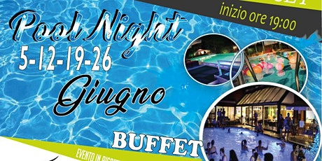 Private Pool Night in un hotel 4 stelle - Sabato GIUGNO biglietti