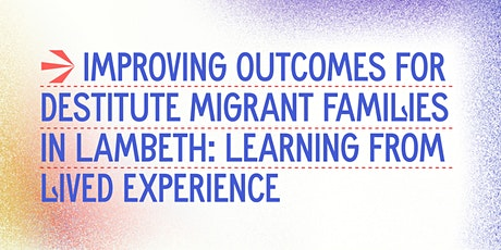 Report Launch: Learning from migrant  families' lived experience in Lambeth tickets