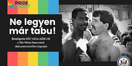 Ne legyen már tabu!-Beszélgetés HIV-ről és AIDS-ról a We Were Here című dok tickets