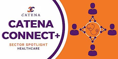 Catena Connect+ Presents: Sector Spotlight - Healthcare tickets