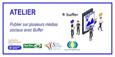 [ATELIER] Publiez sur plusieurs médias sociaux avec BUFFER billets