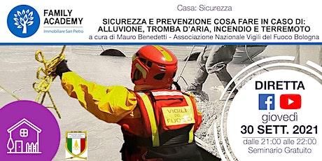SICUREZZA: COSA FARE IN CASO DI ALLUVIONE-TROMBA D'ARIA-INCENDIO-TERREMOTO biglietti