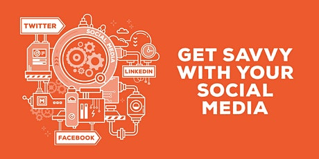 Get savvy with your social media! tickets