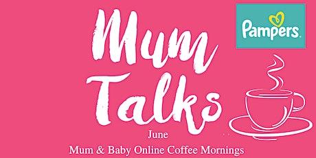 Mum Talks X Pampers Mum & Baby Coffee Morning tickets