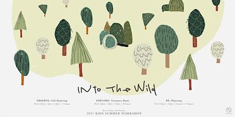 Into the Wild- OBSERVE | Kids Summer Workshop 2021 tickets