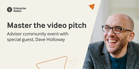 Adviser community event: Master the video pitch with Dave Holloway tickets