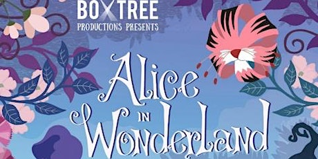 Alice in Wonderland : Boxtree Productions tickets
