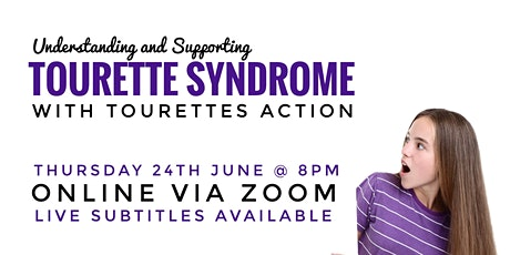 Understanding + Supporting Tourette Syndrome with Tourettes Action tickets