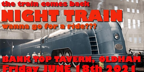 Night Train Live a The Bank Top Tavern tickets