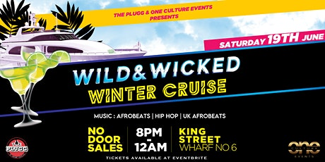 THEPLUGG.Wild & Wicked  Winter Boat Cruise * Afrobeats -UK Afro Swing & RNB tickets