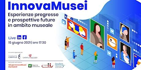 InnovaMusei, Esperienze pregresse e prospettive future in ambito museale biglietti