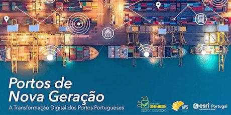 Portos de Nova Geração: A Transformação Digital dos Portos Portugueses bilhetes