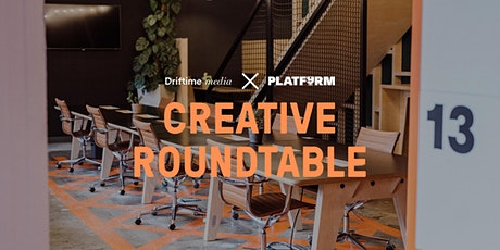 PLATF9RM x Driftime Media: Creative Roundtable tickets