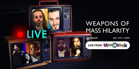 Weapons of Mass Hilarity - Live Streaming Tickets biglietti