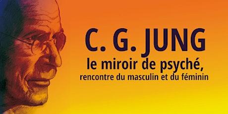 C.G. Jung et le miroir de psyché, rencontre du masculin et du féminin billets