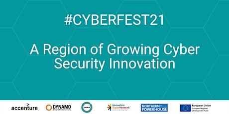 #CyberFest 21 - A Region of Growing Cyber Security Innovation tickets