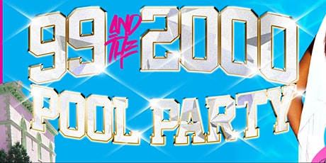 Pool Party for the 99 and  the 2000 tickets