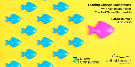 Leading Change Masterclass with Adrian Spurrell. tickets