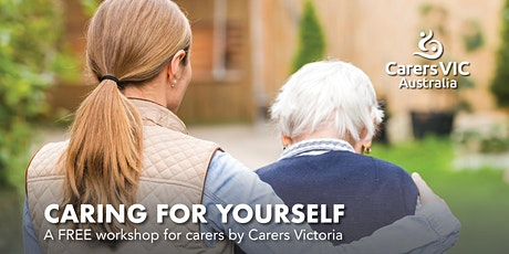 Carers Victoria Caring For Yourself Workshop in Footscray  #8122 tickets