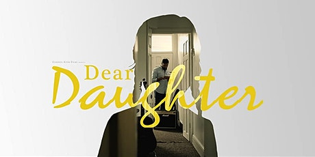 'Dear Daughter' exclusive 24-hour screening event tickets