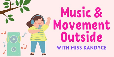 Music & Movement Outside w/ Miss Kandyce tickets