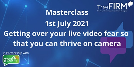 Masterclass - Getting over your live video fear so that you can thrive. tickets