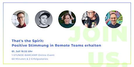 That's the Spirit: Positive Stimmung in Remote Teams erhalten Tickets