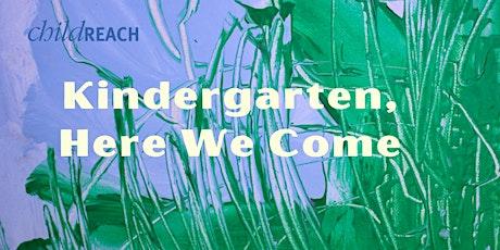 Kindergarten Here We Come! tickets