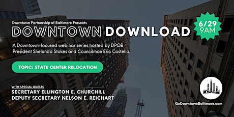 Downtown Download Webinar - State Center Move to Baltimore's CBD tickets