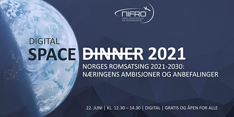 """Digital Space Dinner 2021 - """"Næringens ambisjoner og anbefalinger"""" tickets"""